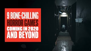 9 Upcoming Horror Gaṁes for 2020 and Beyond - 2021 HORROR GAMES