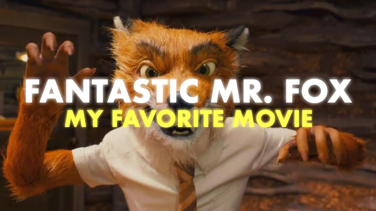 fantastic mr fox my favorite movie video essay fantastic mr fox my favorite movie video essay