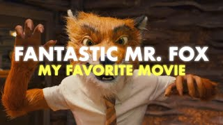 Fantastic Mr. Fox: My Favorite Movie