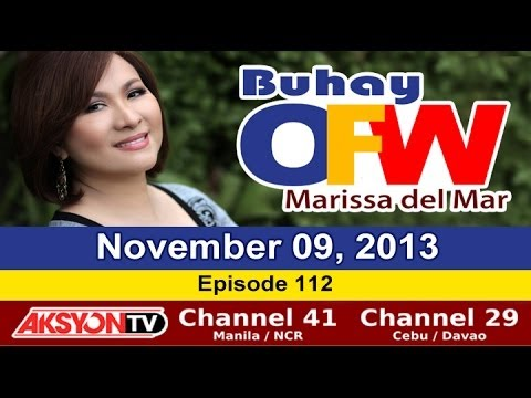 November 09, 2013 - Buhay OFW with Marissa del Mar - Episode 112
