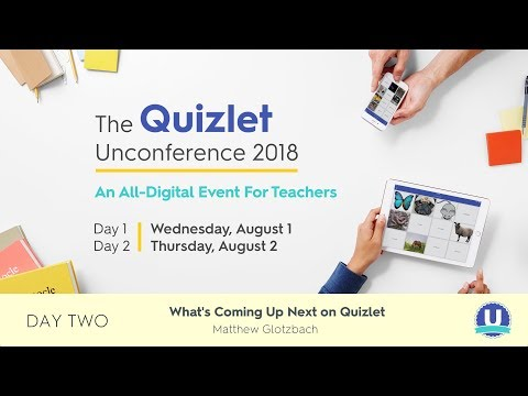 Quizlet Unconference 2018: What's Coming Up Next on Quizlet