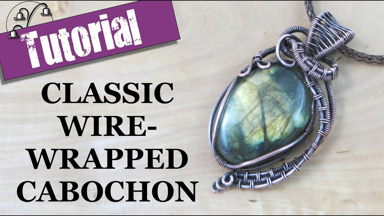 Classic Wire Wrapped Cabochon Part 1 - YouTube