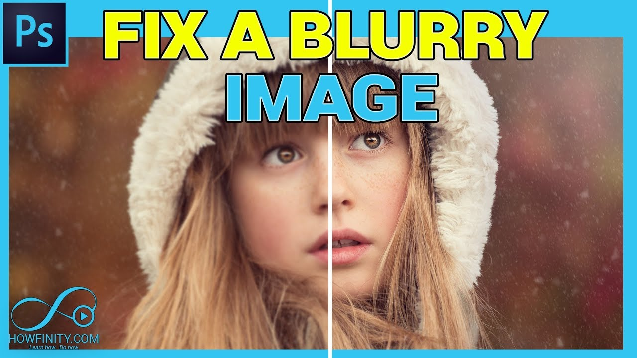 How to fix blurry pictures with photoshop