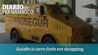 Assalto a carro-forte e tiroteio no estacionamento do Shopping Recife