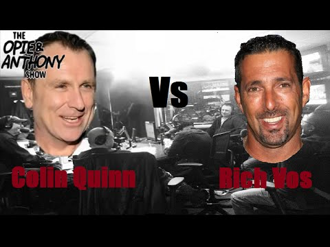 Opie & Anthony  Colin Quinn vs Rich Vos, Best of Part 2 of 2