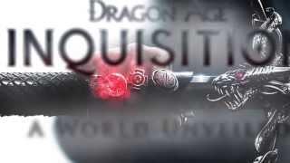 Dragon Age  Inquisition — Мир во всей своей полноте    ТРЕЙЛЕР  