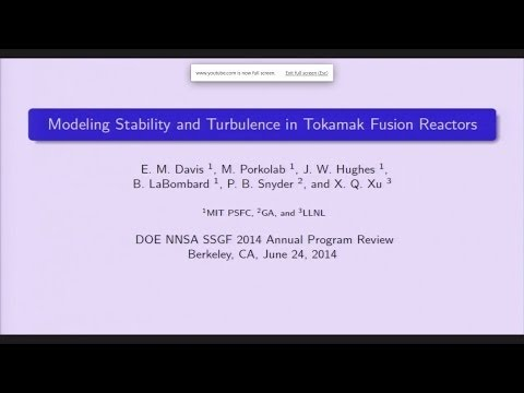 DOE NNSA SSGF 2014: Modeling Stability and Turbulence in Tokamak Fusion Reactors