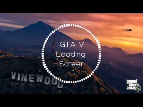 GTA V   Loading Screen Song