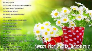 Sweet Memories Acoustic 2020 - Non Stop Old Song Sweet Memories - Oldies Medley Non Stop Love Songs