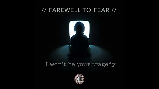 "Farewell to Fear ""I WONT BE YOUR TRAGEDY"""
