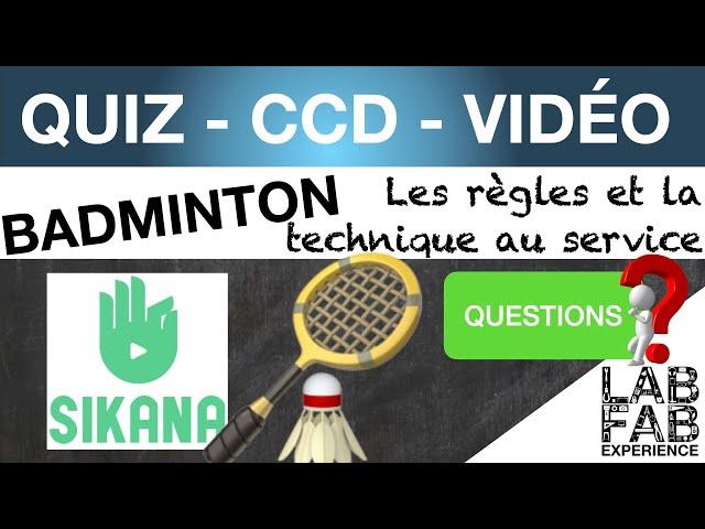 Quiz - CCD - Badminton - Les règles et la technique au service - Questions