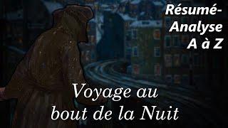 Voyage au Bout de la Nuit - Résumé analyse de l'oeuvre complète