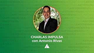 Creadores de esperanza con Antonio Rivas | Charlas Impulsa