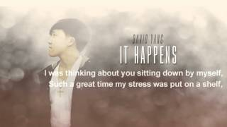 David Yang It Happens Lyrics Version.mp3