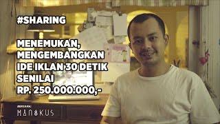 #SHARING Menemukan Ide Iklan 30 detik senilai Rp. 250.000.000,-
