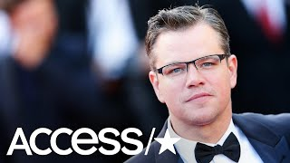 Matt Damon Is Under Fire For Comments About Sexual Harassment | Access