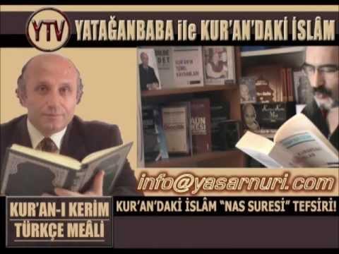 Sesli Meal-34: Nas Suresi (Yaşar Nuri Öztürk Sesli Meâli)