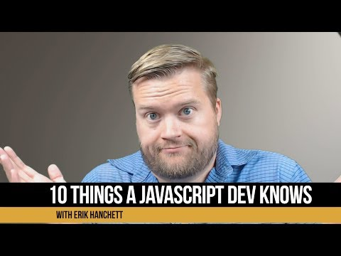 10 Things a Serious JavaScript Developer Should Know?