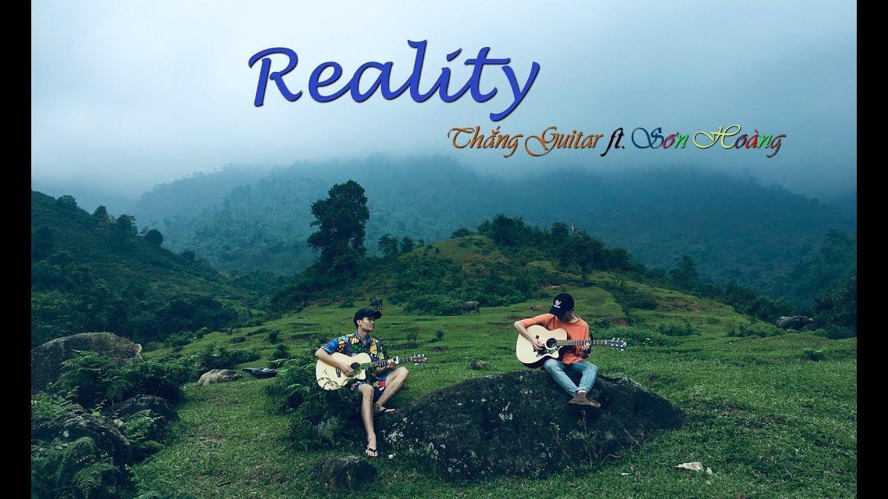 Reality | Thắng Guitar ft. Sơn Hoàng | Bản Nhạc Guitar Cover Hay Nhất 2019