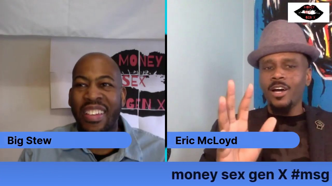 MONEY SEX GENX PODCAST-Episode 4 Let's Talk About Sex
