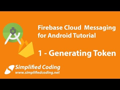 Firebase Cloud Messaging for Android Tutorial - Generating Token #1