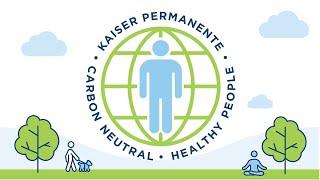 Celebrating Our Carbon Neutral Status | Kaiser Permanente
