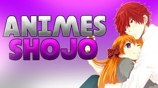 Los mejores animes shojo(romance,amor,escolar)
