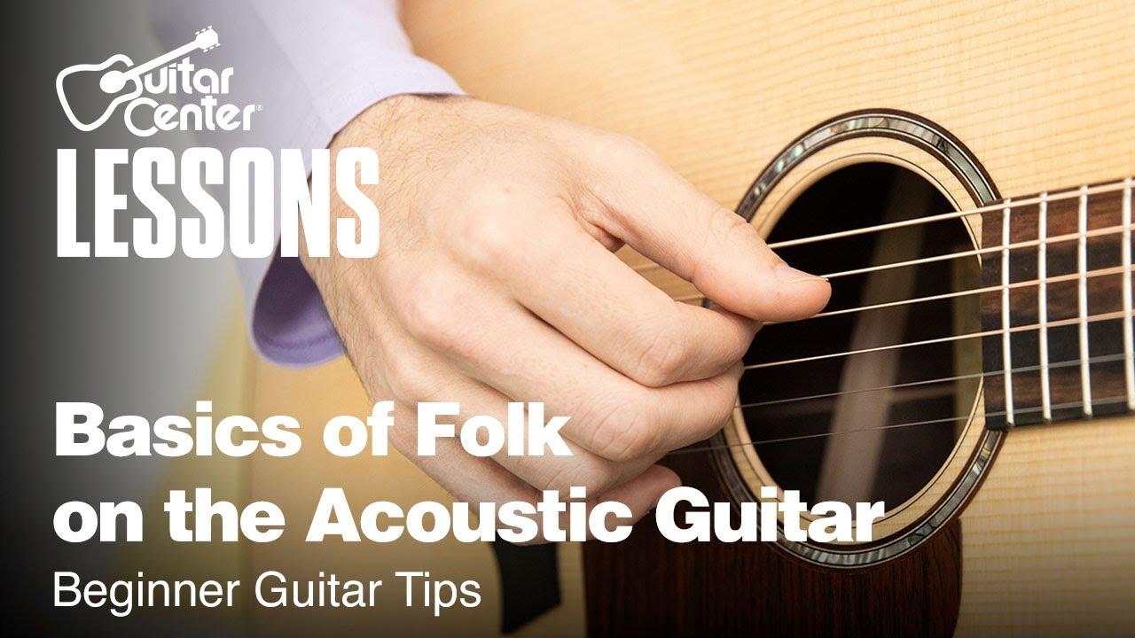 Basics of Folk on the Acoustic Guitar | Beginner Guitar Tips