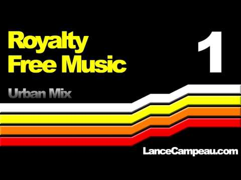 Royalty Free Music 1 - Urban Mix - by Lance Campeau - Creative Commons - Free Soundtracks