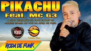 MC Pikachu - Feat. MC G3 :: Pela 1ª Vez ao vivo na Roda de Funk Especial ::