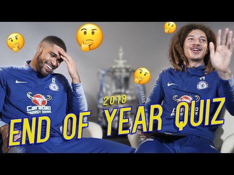 EXCLUSIVE: CHELSEA'S END OF 2018 QUIZ!