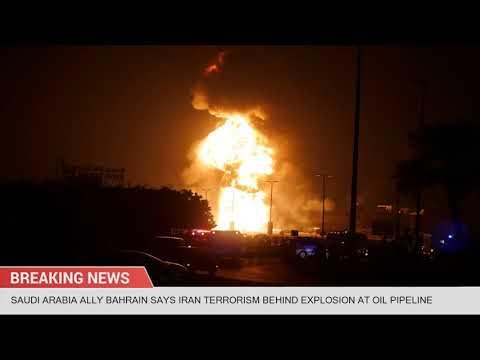 Saudi Arabia Ally Bahrain Says Iran Terrorism Behind Explosion at Oil Pipeline