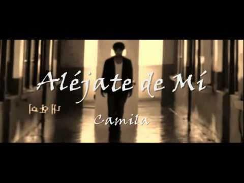 Alejate De Mi Amor Camila Youtube