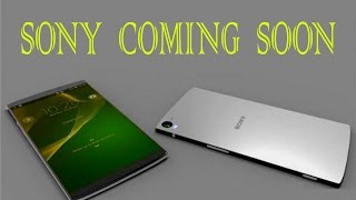 SONY  COMING  SOON / TOP  5  SONY  MOBILE  launching  in  india