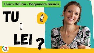 "Learn Italian - Beginners Basics: Using ""tu"" or ""Lei"""
