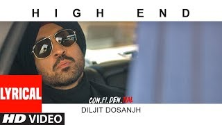 High End Video With LYRICS | CON.FI.DEN.TIAL | Diljit Dosanjh | Song 2018