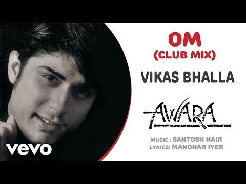 Om (Club Mix) - Awara| Vikas Bhalla | Official Hindi Pop Song