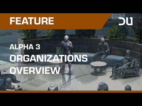 Dual Universe | Alpha 3 | Organizations Overview