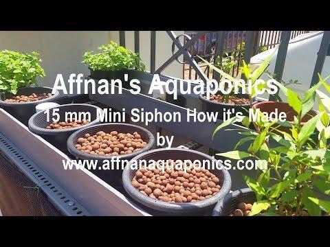 Basic Aquaponics - How it's Made - 15 mm Mini Siphon