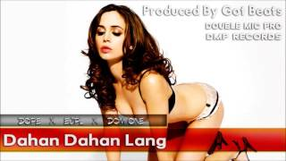dahan dahan lang dope x ejpl x dom one ft maja salvador double mic production dmp records