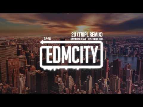 David Guetta ft. Justin Bieber - 2U (TRIPL Remix)