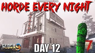 7 Days To Die - Horde Every Night (Day 12)
