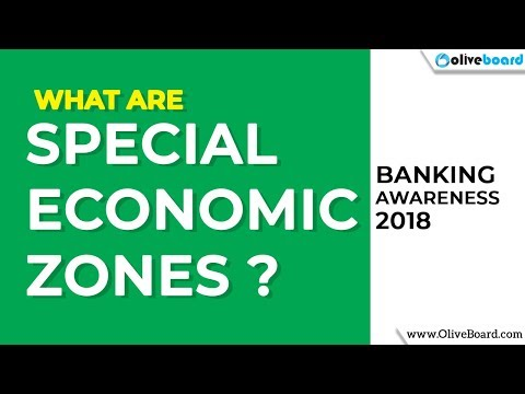 All About Special Economic Zones | Banking Awareness 2018
