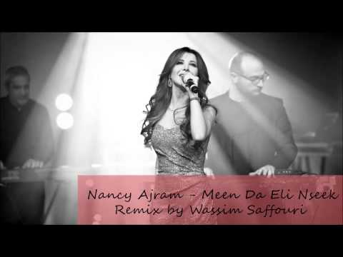 Nancy Ajram - Men Da Eli Nseek ( Remix : Wassim Saffouri )   نانسي عجرم - مين ده الي نسيك ريمكس
