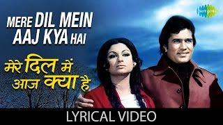 Mere Dil Mein Aaj Kya Hai with lyrics | मेरे दिल में आज क्या है गाने के बोल | Daag | Rajesh Khanna