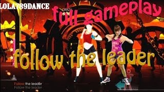 JUST DANCE 2014-FOLLOW THE LEADER 5 STARS FULL GAMEPLAY