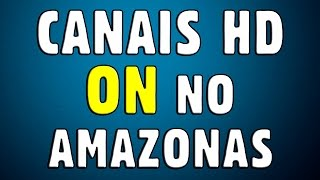 Canais HD - ON no Amazonas - Duosat Wave HD