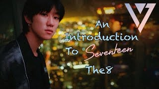 An Introduction To Seventeen's The8