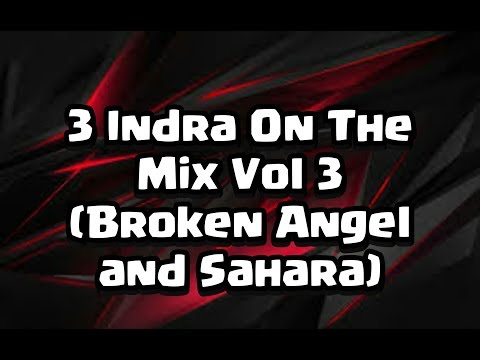 3 Indra On The Mix Vol 3 (Broken Angel,and Sahara)