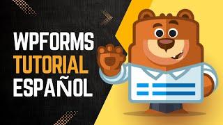 Tutorial WPForms en Español para crear Formularios  | WordPress Para Novatos
